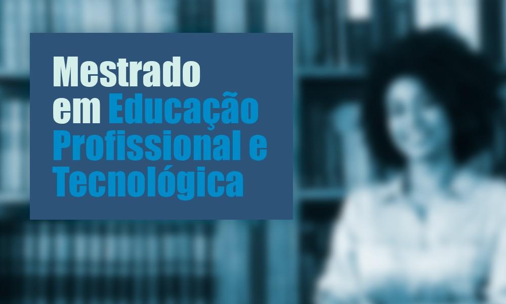 IF Baiano abre vagas para Mestrado Profissional em Educação
